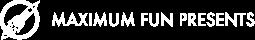 Maximum Fun Presents